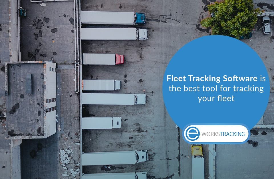 Fleet Tracking Software is the best tool for tracking your fleet